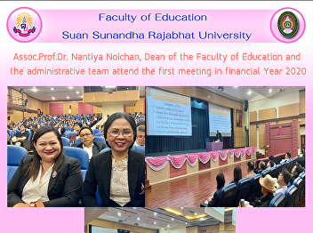 Assoc.Prof.Dr. Nantiya Noichan, Dean of the Faculty of Education and the administrative team attend the first meeting in financial Year 2020