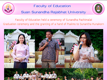 Faculty of Education held a ceremony of Sunandha Pachimalai Graduation ceremony and the granting of a hand of Psalms to Sunantha Kunakorn