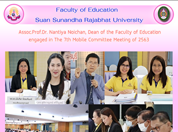 Assoc.Prof.Dr. Nantiya Noichan, Dean of the Faculty of Education engaged in The 7th Mobile Committee Meeting of 2563