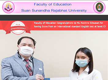 Faculty of Education Congratulations to Ms. Kavinna Srisuwan for having Score from an international standard English test at level C1