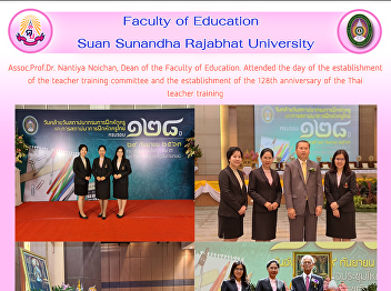 Assoc.Prof.Dr. Nantiya Noichan, Dean of the Faculty of Education. Attended the day of the establishment of the teacher training committee and the establishment of the 128th anniversary of the Thai teacher training