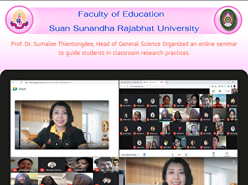Prof. Dr. Sumalee Thientongdee, Head of General Science Organized an online seminar to guide students in classroom research practices.