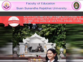 Ms. Inthira Buayam, a third-year student in English, Faculty of Education, has been selected to participate in the ASEAN-INDIA Hackathon 2020 with students from ASEAN member countries organized by Ministry. of Education Innovation  Cell, India