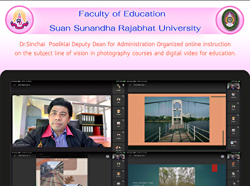 Dr.Sinchai  Poolklai Deputy Dean for Administration Organized online instruction on the subject line of vision in photography courses and digital video for education.