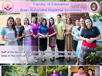 Staff of the Faculty of Education Suan Sunandha Rajabhat University Dress in Thai cloths and join the activity