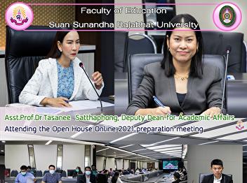 Asst.Prof.Dr.Tasanee  Satthaphong, Deputy Dean for Academic Affairs Attending the Open House Online 2021 preparation meeting