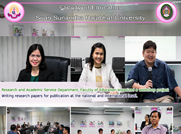 Research and Academic Service Department, Faculty of Education organized a workshop project Writing research papers for publication at the national and international level.