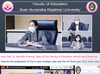Asst. Prof. Dr. Kannika Piromrat, Dean of the Faculty of Education attend board meetings Execute the preparation of the 5-year strategic plan and the 1st fiscal year 2022 action plan