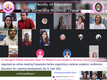 Dr.Teeraporn Plailek Associate Dean for Research and Academic Services, Faculty of Education organized an online meeting Preparation before organizing a national academic conference Education for Learning Development, No. 5, Year 2021
