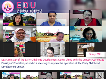 Dean, Director of the Early Childhood Development Center along with the Center's Committee, Faculty of Education, attended a meeting to explain the operation of the Early Childhood Development Center.