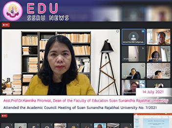Asst.Prof.Dr.Kannika Piromrat, Dean of the Faculty of Education Suan Sunandha Rajabhat University Attended the Academic Council Meeting of Suan Sunandha Rajabhat University No. 7/2021
