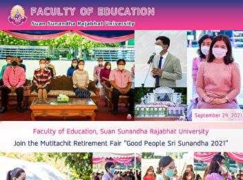 "Faculty of Education, Suan Sunandha Rajabhat University Join the Mutitachit Retirement Fair ""Good People Sri Sunandha 2021"""
